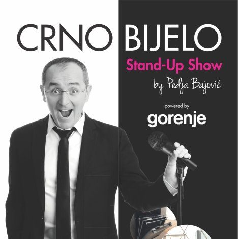 "Turneja ""CRNO-BIJELO"" Stand-Up Show by Pedja Bajovic powered by Gorenje"